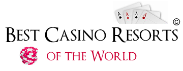 Best Casino Resorts of the World - Casino Hotels - Casinos
